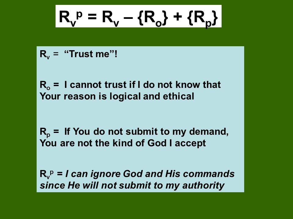 R v p = R v – {R o } + {R p } R v = Trust me .