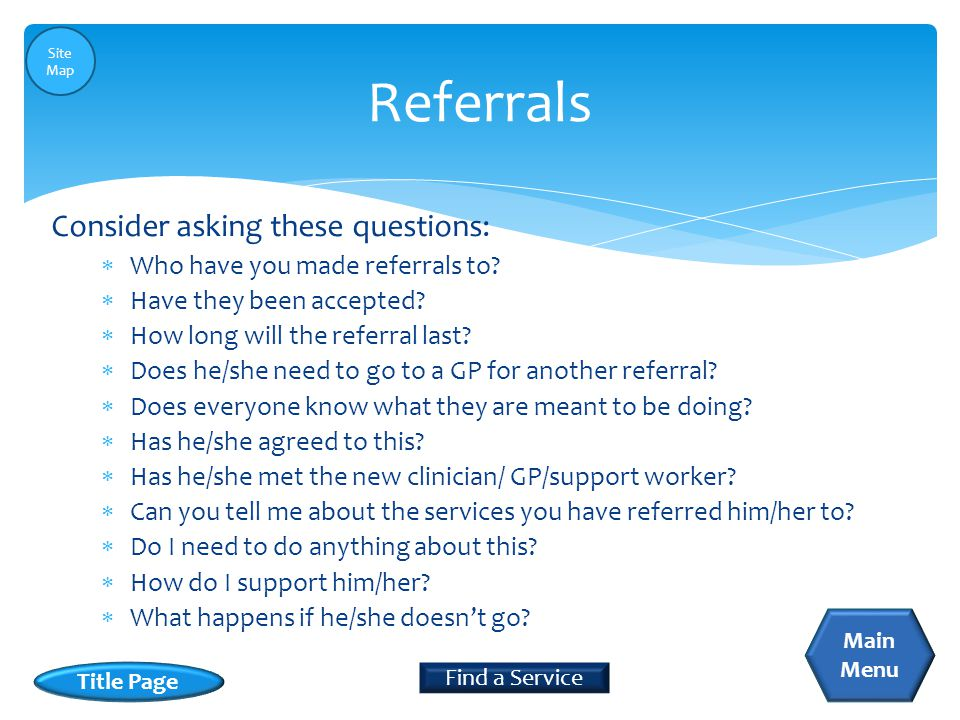  Who have you made referrals to.  Have they been accepted.