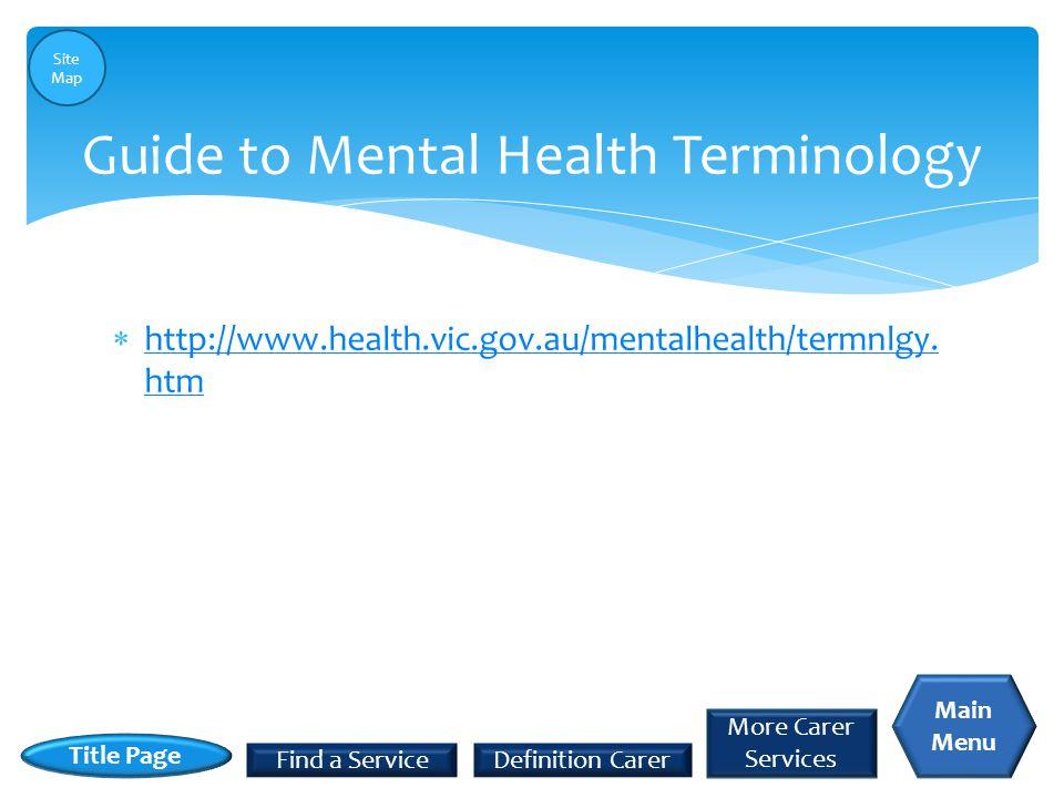  http://www.health.vic.gov.au/mentalhealth/termnlgy.