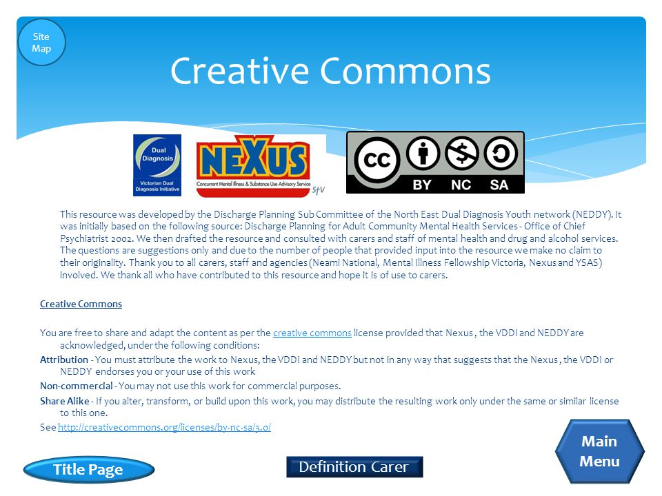 Creative Commons This resource was developed by the Discharge Planning Sub Committee of the North East Dual Diagnosis Youth network (NEDDY).