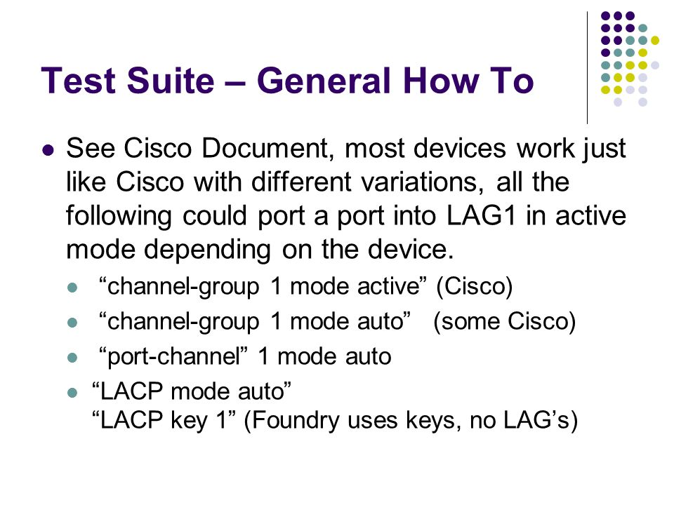 Test Suite – General How To See Cisco Document, most devices work just like Cisco with different variations, all the following could port a port into