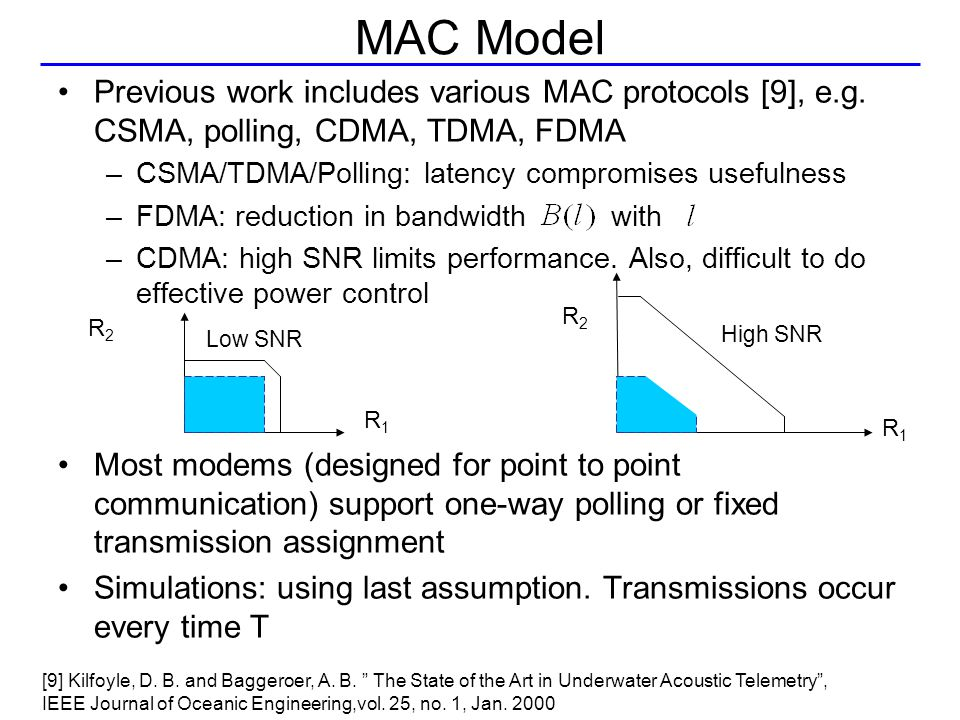 MAC Model Previous work includes various MAC protocols [9], e.g.