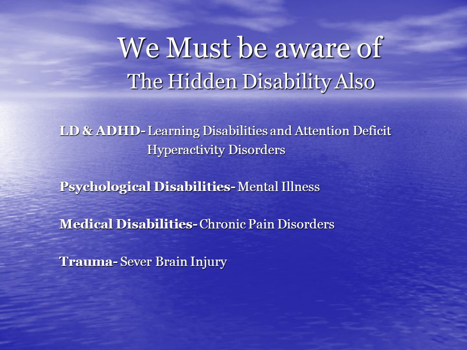 We Must be aware of The Hidden Disability Also LD & ADHD- Learning Disabilities and Attention Deficit Hyperactivity Disorders Hyperactivity Disorders