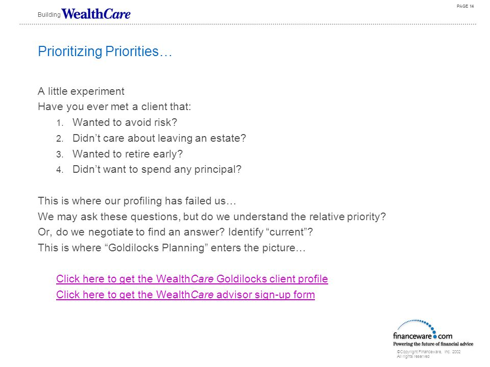 ©Copyright Financeware, Inc. 2002 All rights reserved Building PAGE 13 WealthCare is different…NOT TO BE CONFUSED WITH MONTE CARLO WealthCare is about