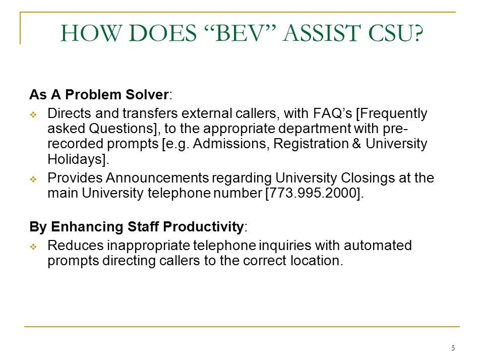 5 HOW DOES BEV ASSIST CSU.