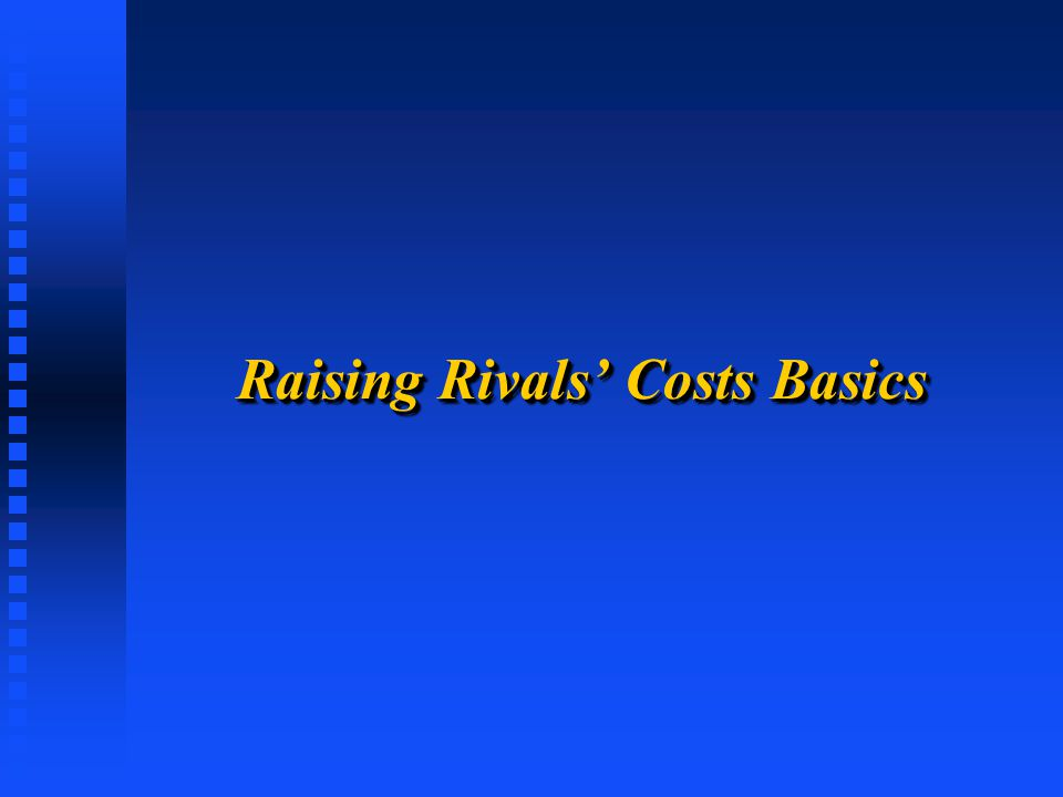 Raising Rivals' Costs Basics