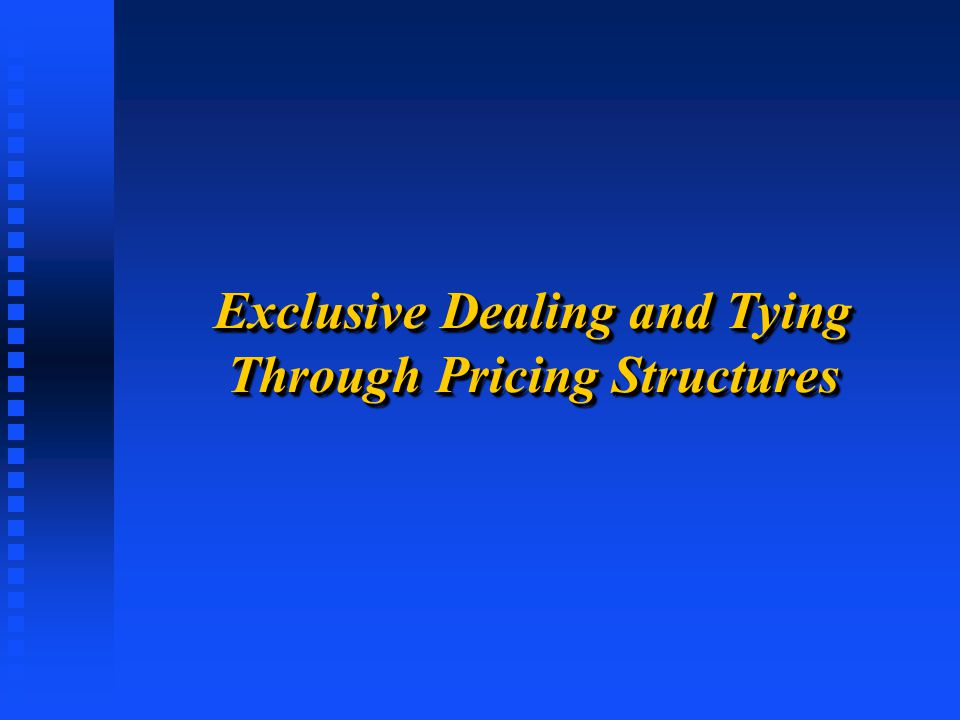 Exclusive Dealing and Tying Through Pricing Structures