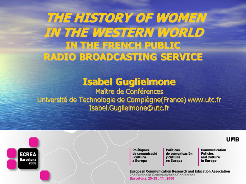 1 THE HISTORY OF WOMEN IN THE WESTERN WORLD IN THE FRENCH PUBLIC RADIO BROADCASTING SERVICE THE HISTORY OF WOMEN IN THE WESTERN WORLD IN THE FRENCH PU