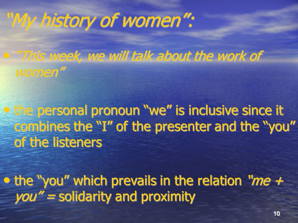 "10 ""My history of women"": ""This week, we will talk about the work of women"" ""This week, we will talk about the work of women"" the personal pronoun ""we"