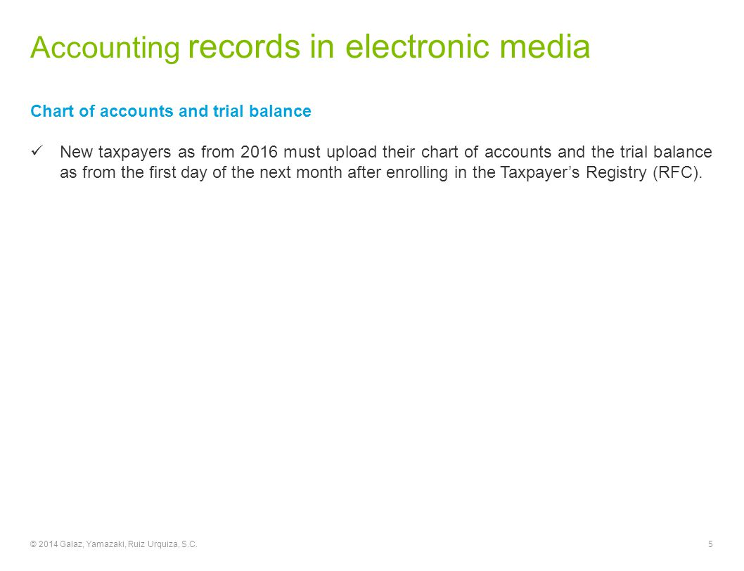 Accounting records in electronic media Chart of accounts Grouping Code The annex 24 has been modified and it is now more detailed in each account.