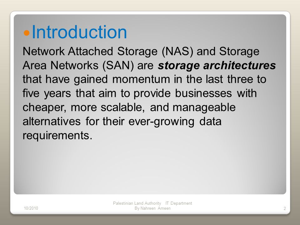 Server-attached storage (traditional way) on network servers running general-purpose operating systems, such as Unix,Windows provide access to file systems that can be shared among users while also delivering a variety of other functions, such as distributed printing, directory services, mail delivery, Web hosting, database transaction, and many other network services.