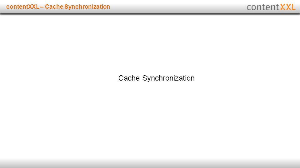 Titelmasterformat durch Klicken bearbeitencontentXXL – Cache Synchronization Cache Synchronization
