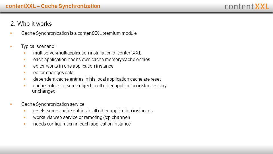 Titelmasterformat durch Klicken bearbeitencontentXXL – Cache Synchronization 2. Who it works  Cache Synchronization is a contentXXL premium module 