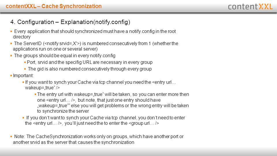 Titelmasterformat durch Klicken bearbeitencontentXXL – Cache Synchronization 4. Configuration – Explanation(notify.config)  Every application that sh
