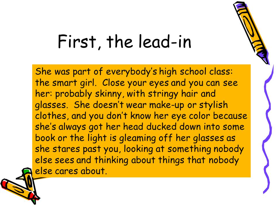 First, the lead-in She was part of everybody's high school class: the smart girl.