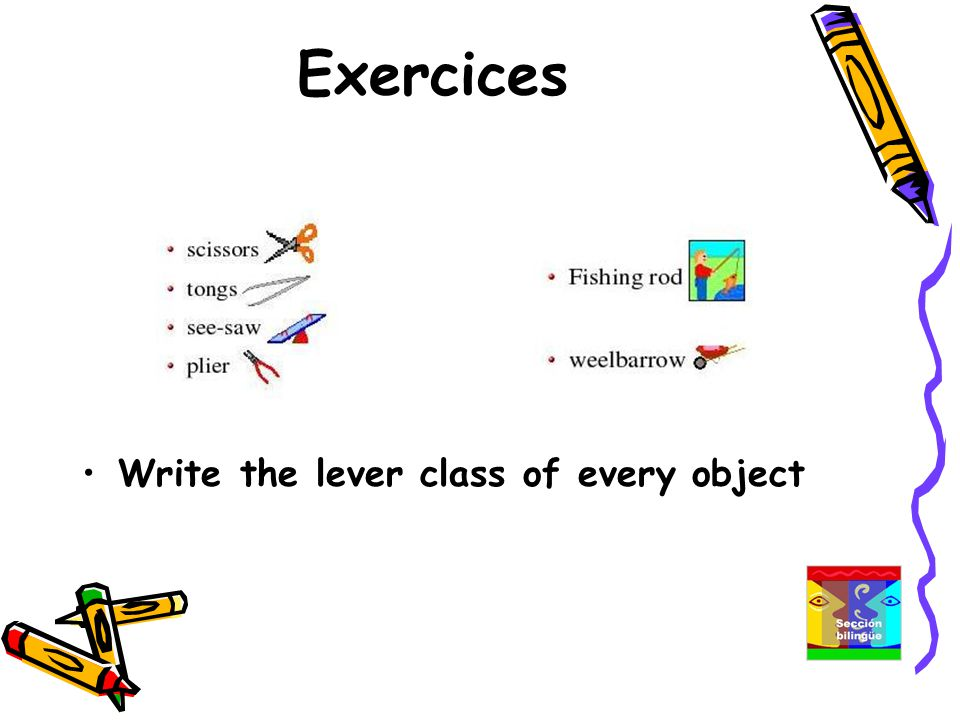 Exercices Write the lever class of every object