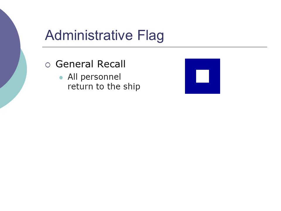 Administrative Flag  General Recall All personnel return to the ship