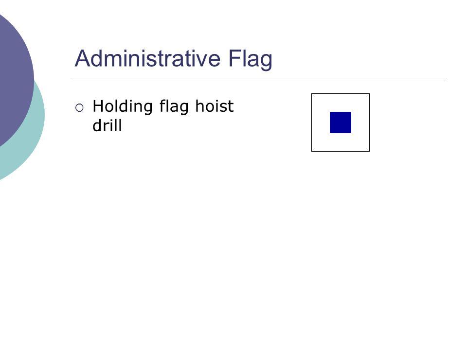 Administrative Flag  Holding flag hoist drill