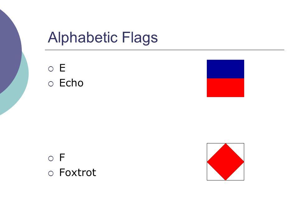 Alphabetic Flags  E  Echo  F  Foxtrot
