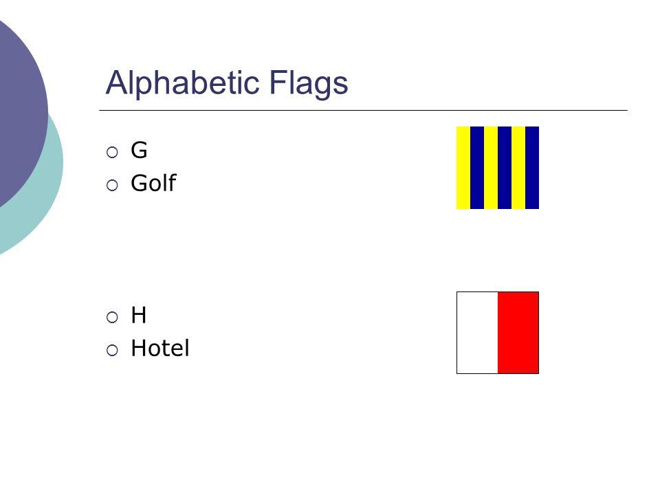 Alphabetic Flags  G  Golf  H  Hotel