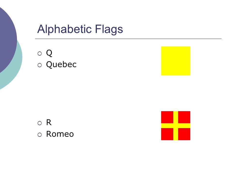 Alphabetic Flags  Q  Quebec  R  Romeo