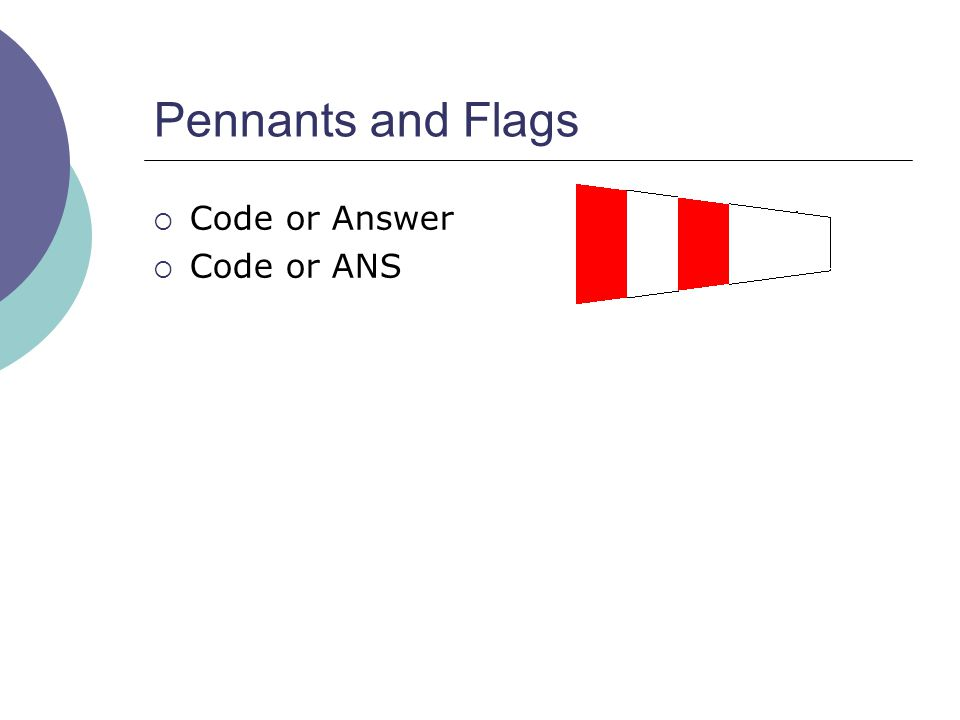 Pennants and Flags  Code or Answer  Code or ANS