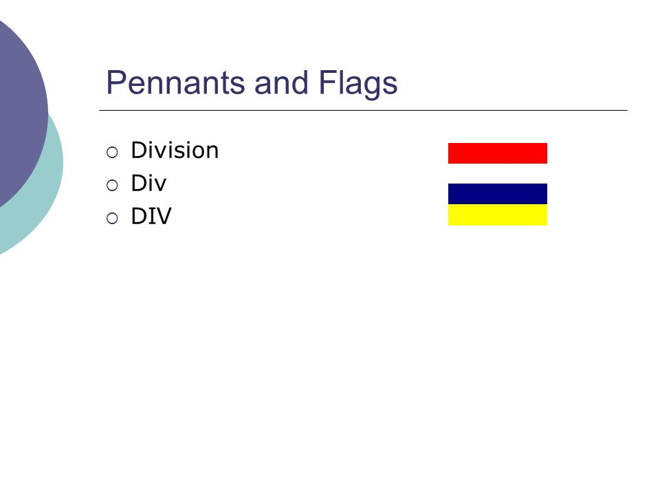 Pennants and Flags  Division  Div  DIV
