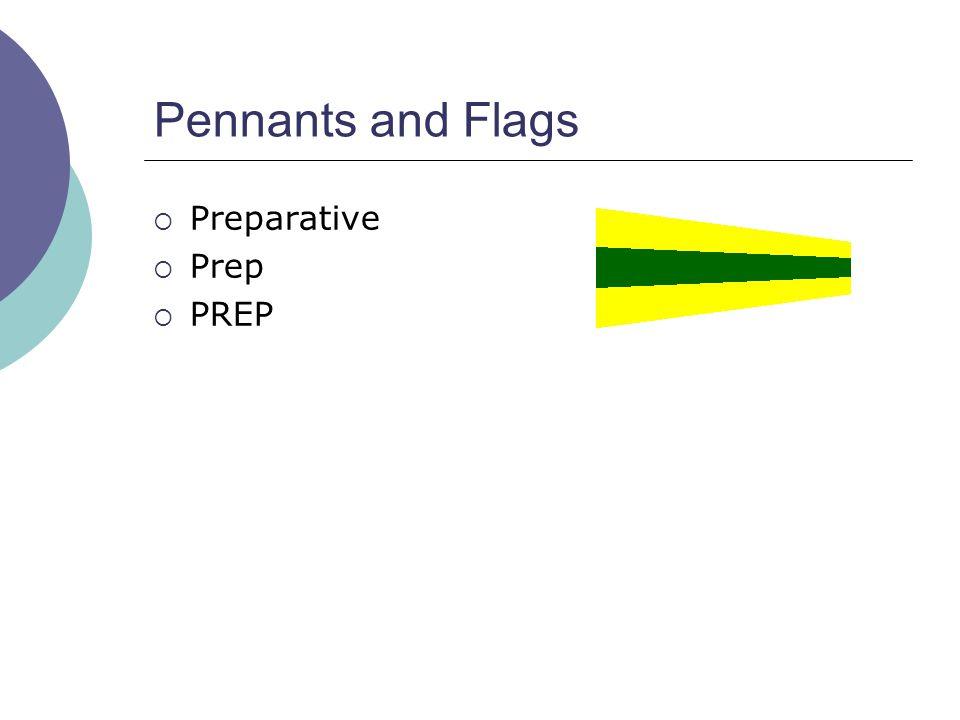 Pennants and Flags  Preparative  Prep  PREP