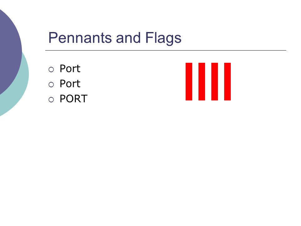 Pennants and Flags  Port  PORT