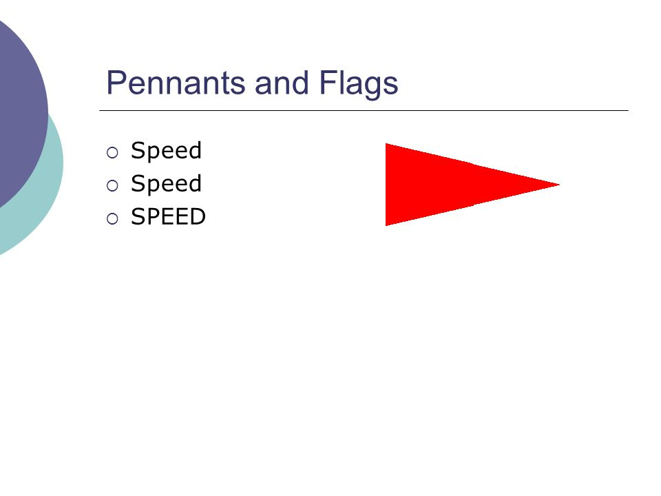 Pennants and Flags  Speed  SPEED