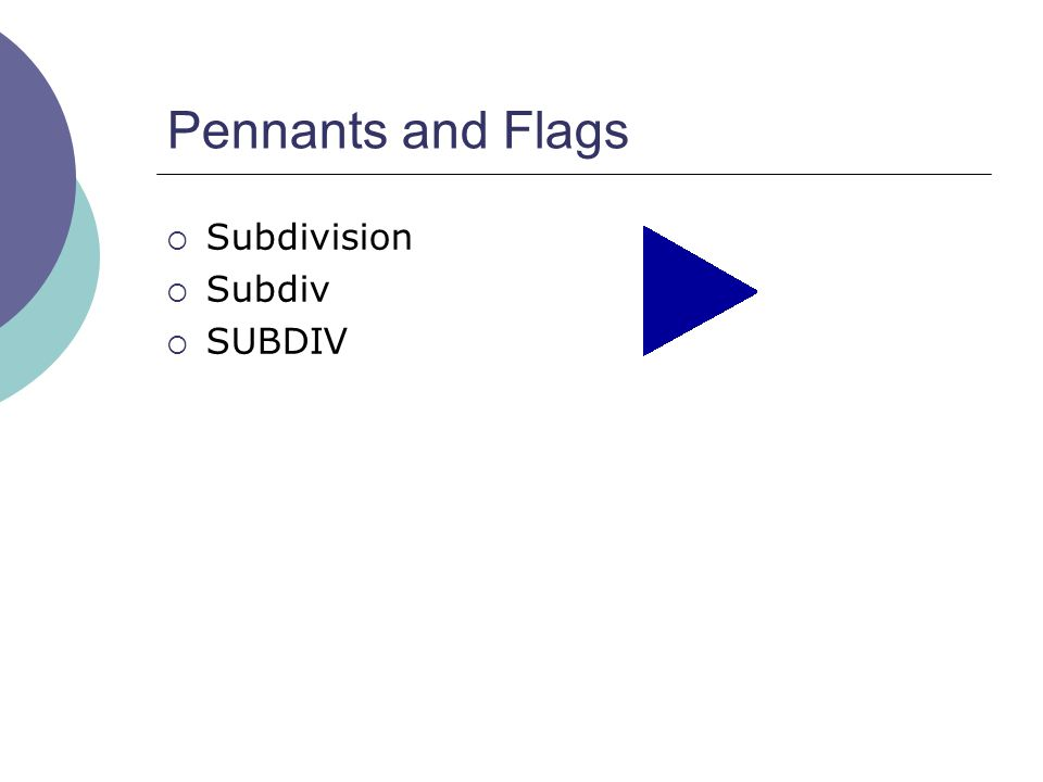 Pennants and Flags  Subdivision  Subdiv  SUBDIV