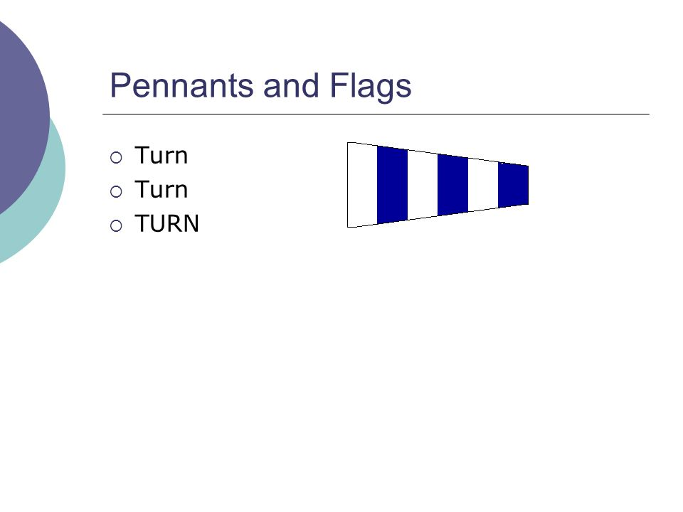 Pennants and Flags  Turn  TURN