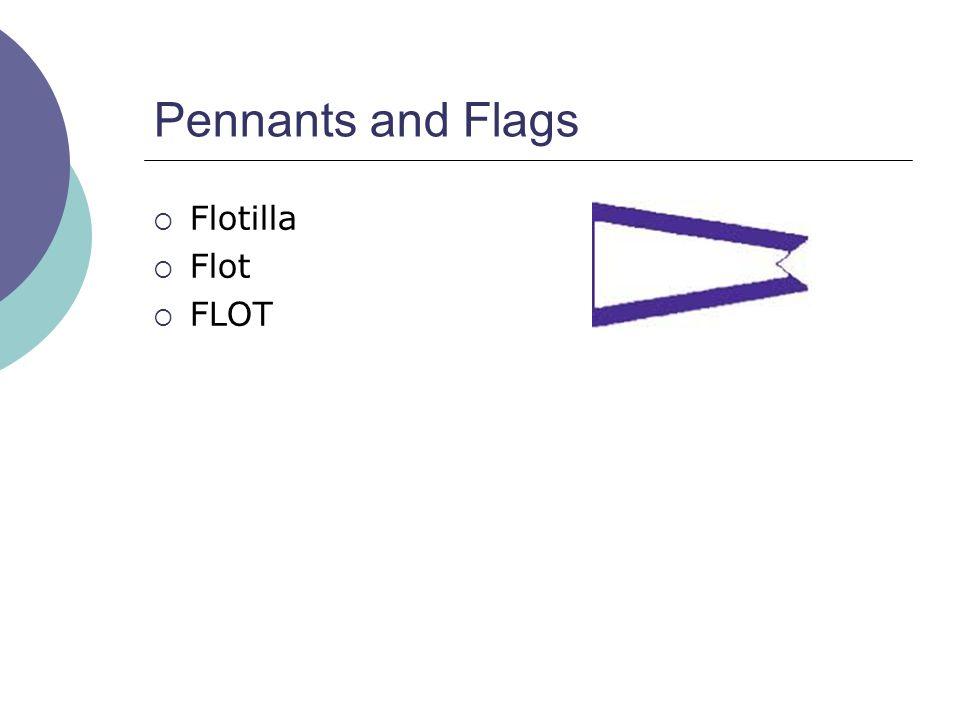 Pennants and Flags  Flotilla  Flot  FLOT