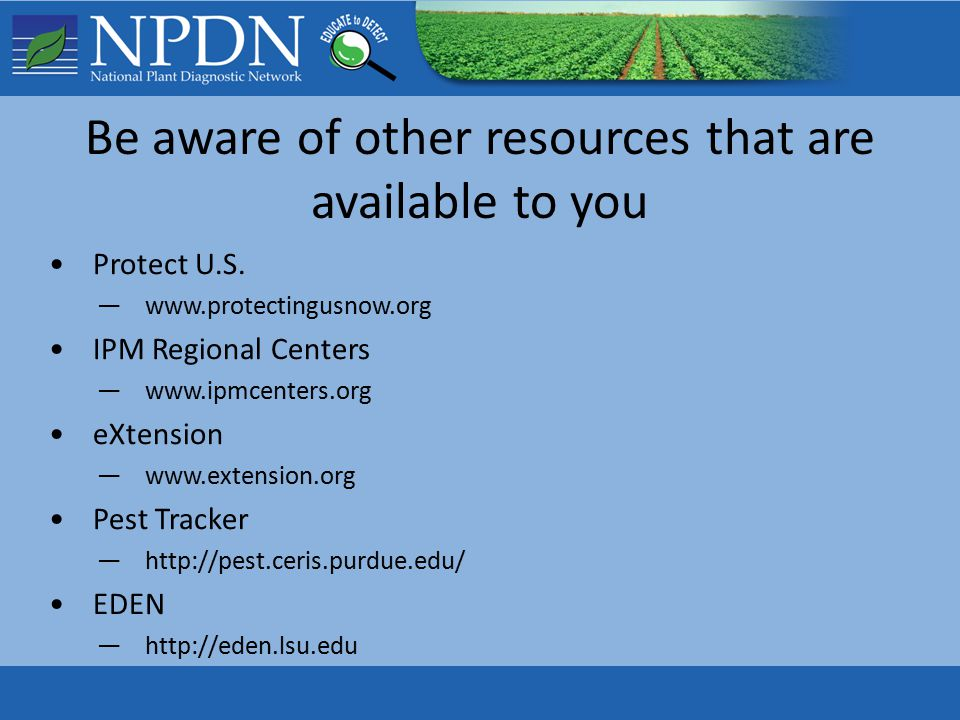 Be aware of other resources that are available to you Protect U.S.