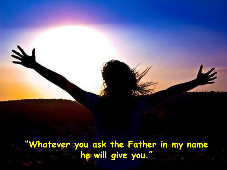 Whatever you ask the Father in my name he will give you. Text by Chiara Lubich
