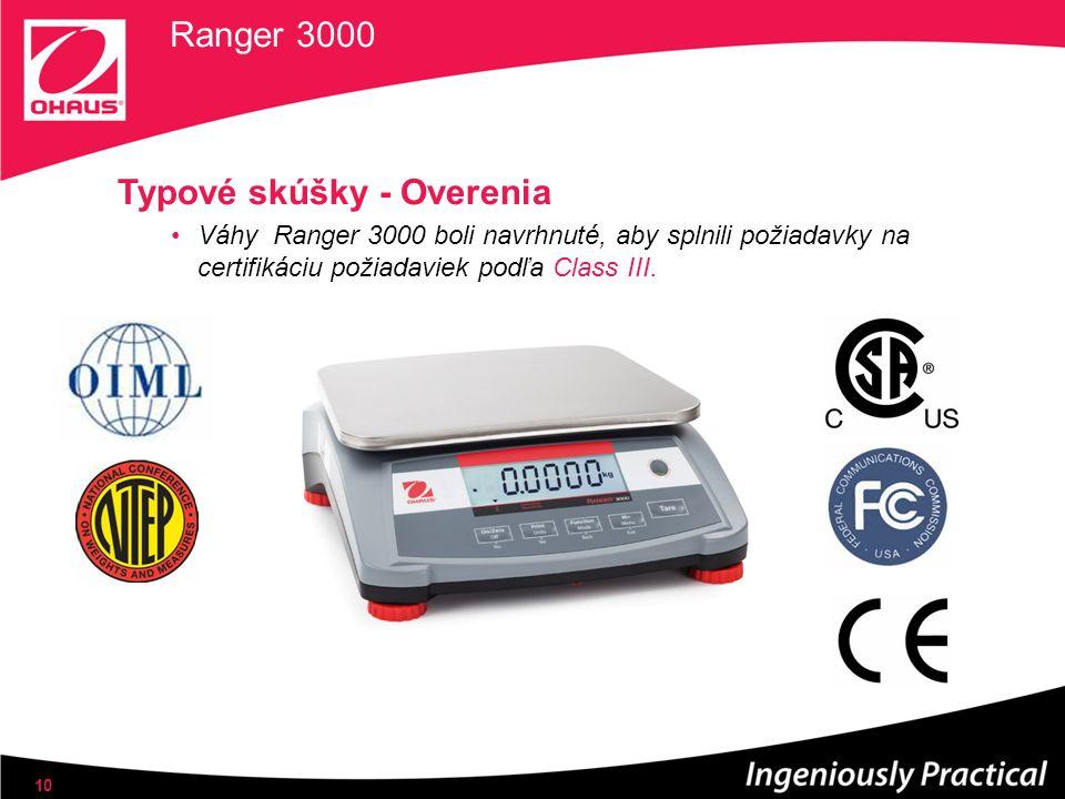 Ranger 3000 Typové skúšky - Overenia Váhy Ranger 3000 boli navrhnuté, aby splnili požiadavky na certifikáciu požiadaviek podľa Class III. 10