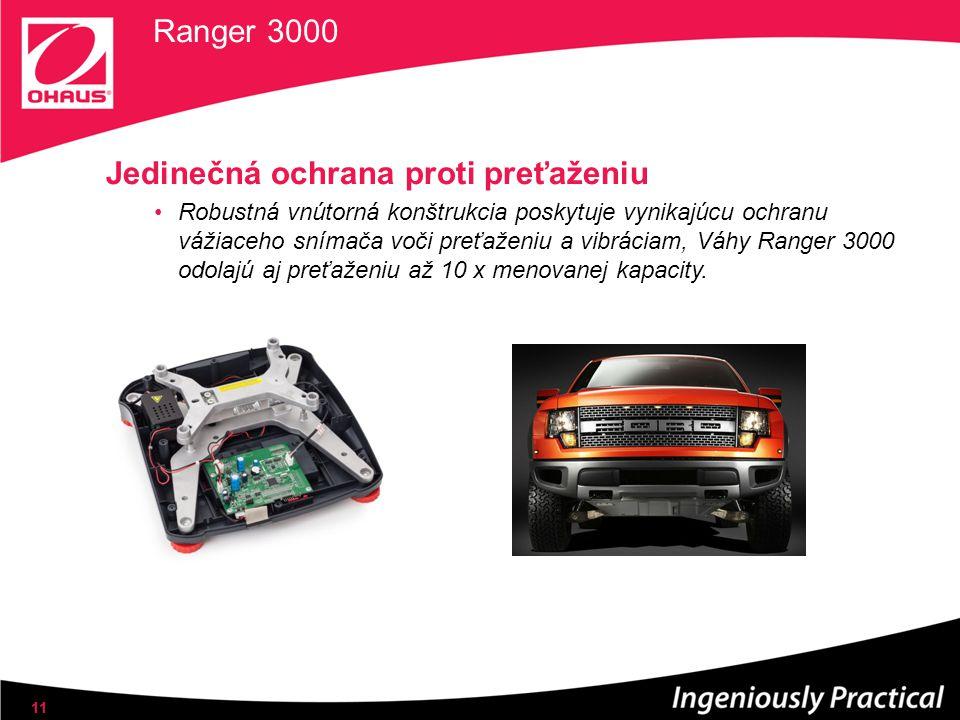 Ranger 3000 Jedinečná ochrana proti preťaženiu Robustná vnútorná konštrukcia poskytuje vynikajúcu ochranu vážiaceho snímača voči preťaženiu a vibráciam, Váhy Ranger 3000 odolajú aj preťaženiu až 10 x menovanej kapacity.