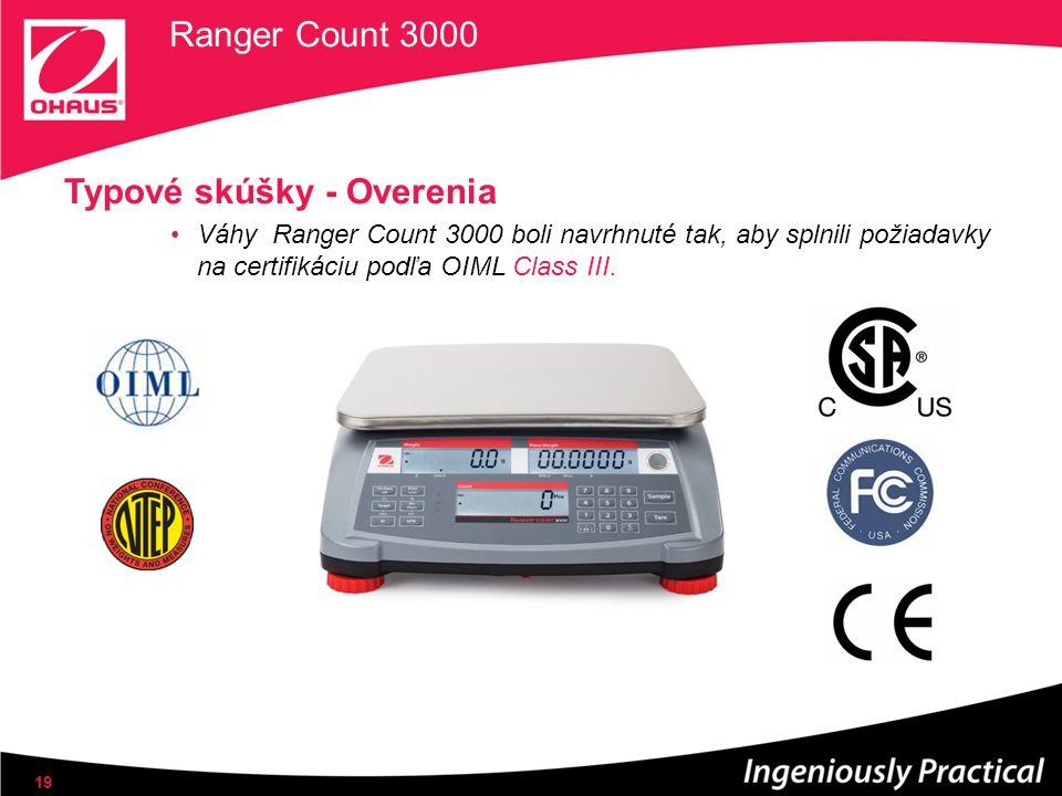 Ranger Count 3000 Typové skúšky - Overenia Váhy Ranger Count 3000 boli navrhnuté tak, aby splnili požiadavky na certifikáciu podľa OIML Class III. 19