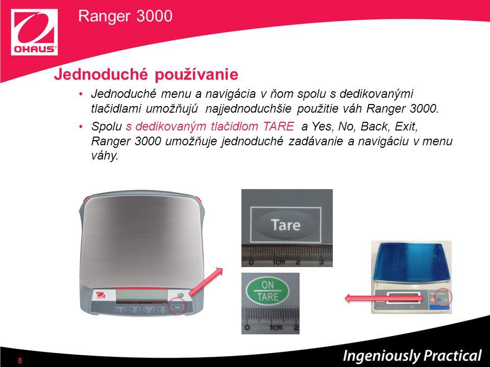 Jednoduché používanie Jednoduché menu a navigácia v ňom spolu s dedikovanými tlačidlami umožňujú najjednoduchšie použitie váh Ranger 3000.