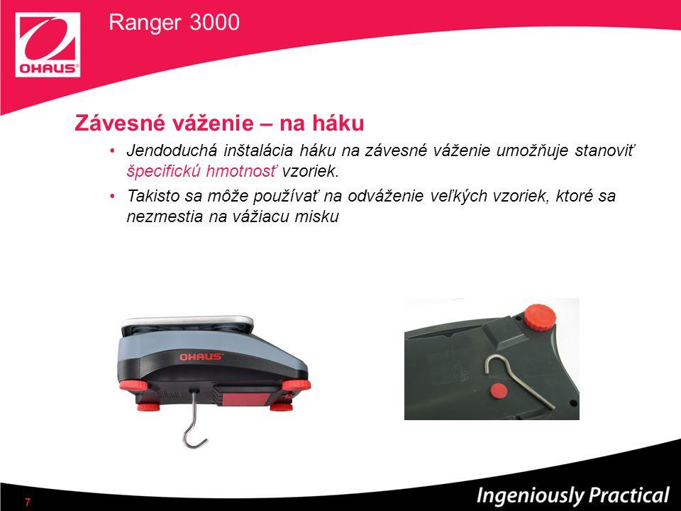 Ranger 3000 Závesné váženie – na háku Jendoduchá inštalácia háku na závesné váženie umožňuje stanoviť špecifickú hmotnosť vzoriek. Takisto sa môže pou