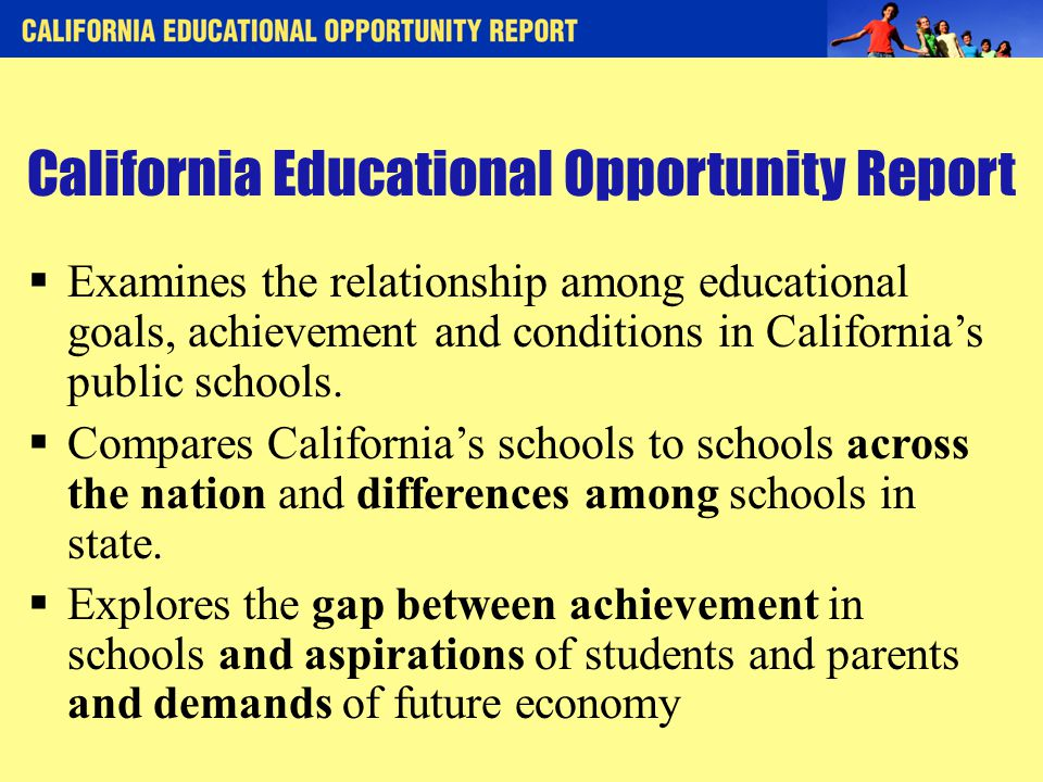  Examines the relationship among educational goals, achievement and conditions in California's public schools.