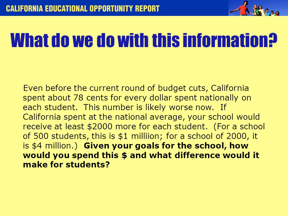 Even before the current round of budget cuts, California spent about 78 cents for every dollar spent nationally on each student.