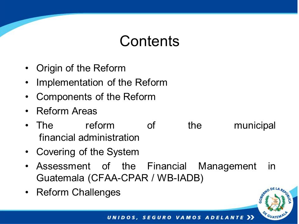 Contents Origin of the Reform Implementation of the Reform Components of the Reform Reform Areas The reform of the municipal financial administration