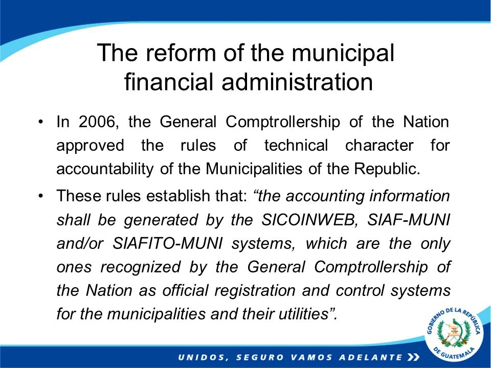 In 2006, the General Comptrollership of the Nation approved the rules of technical character for accountability of the Municipalities of the Republic.