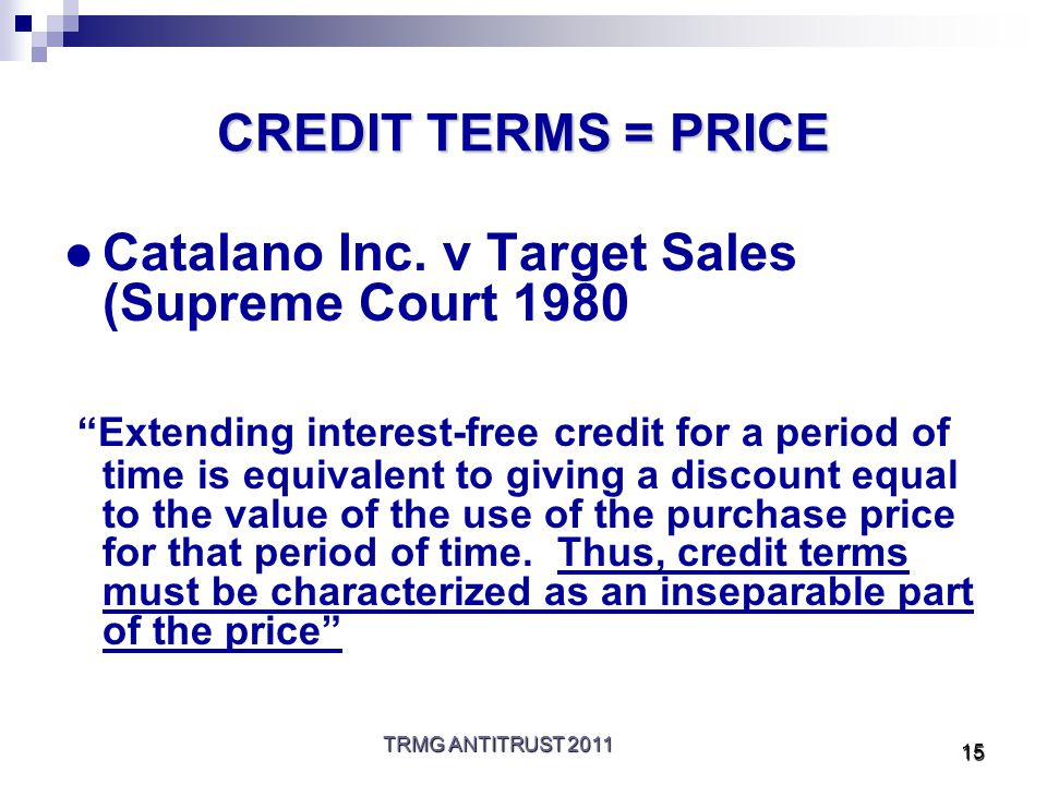 TRMG ANTITRUST 2011 15 CREDIT TERMS = PRICE ●Catalano Inc.