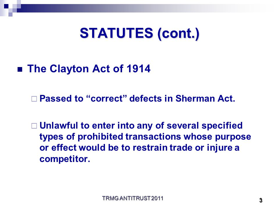 TRMG ANTITRUST 2011 4 STATUTES (cont.) The Robinson-Patman Act of 1936  Partially an amendment to The Clayton Act.