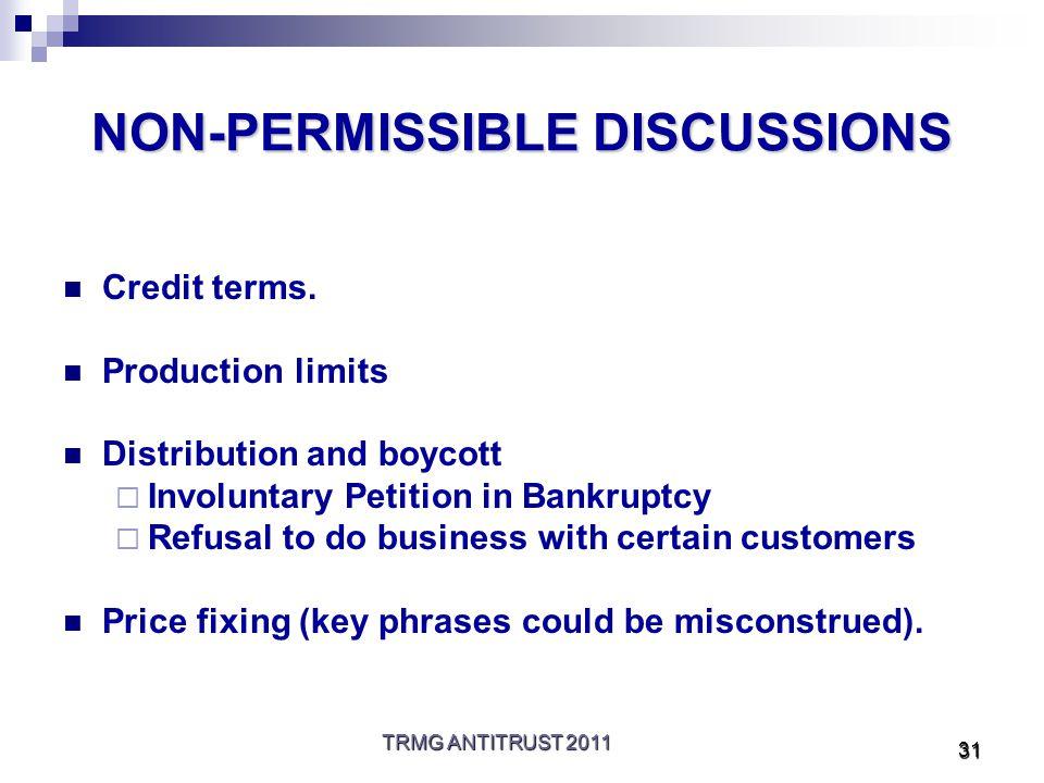 TRMG ANTITRUST 2011 31 NON-PERMISSIBLE DISCUSSIONS Credit terms.
