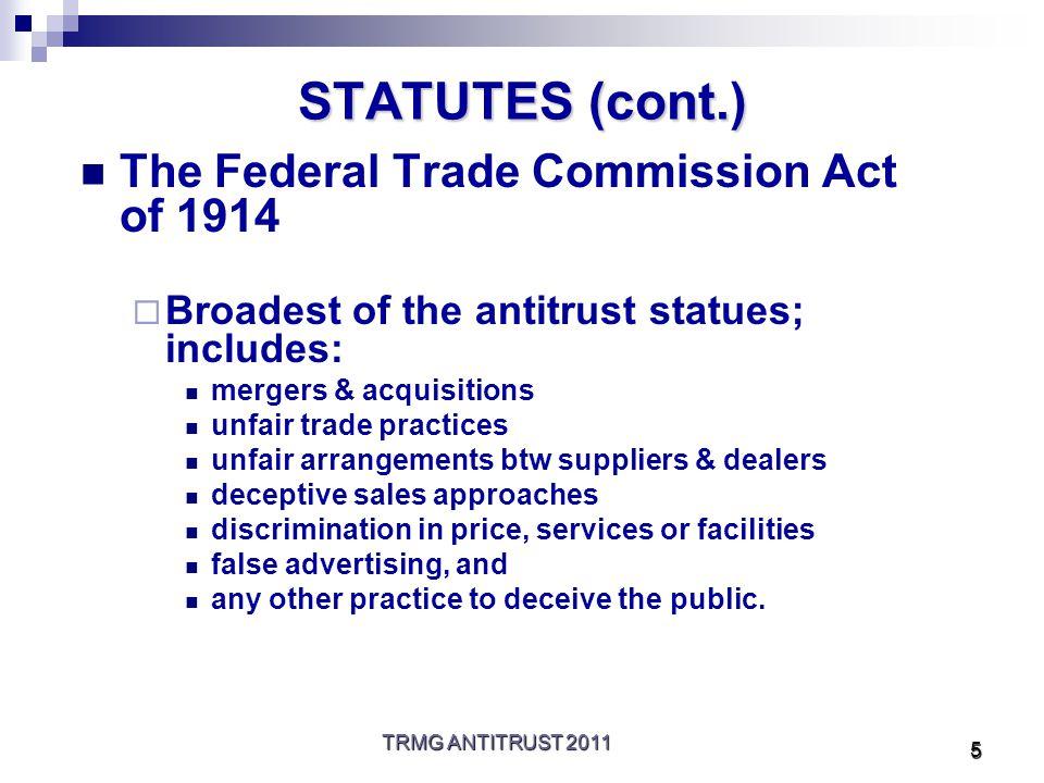 TRMG ANTITRUST 2011 6 STATUTES (cont.) ● The Antitrust Procedure & Penalties Act of 1976 ● Gives Fed, govt.