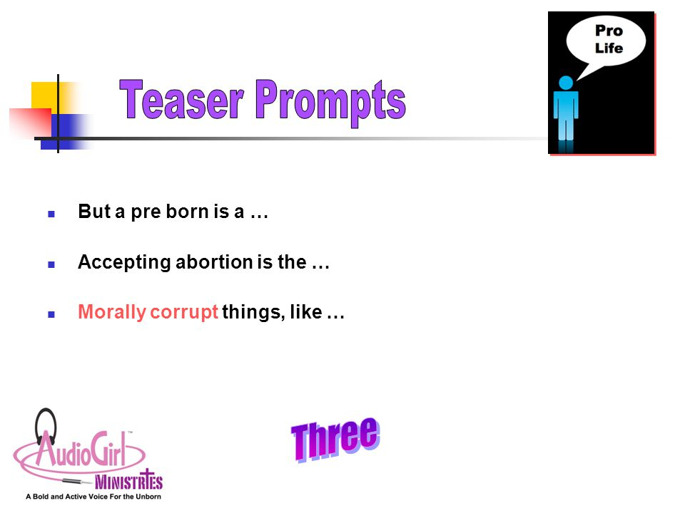 But a pre born is a … Accepting abortion is the … Morally corrupt things, like …