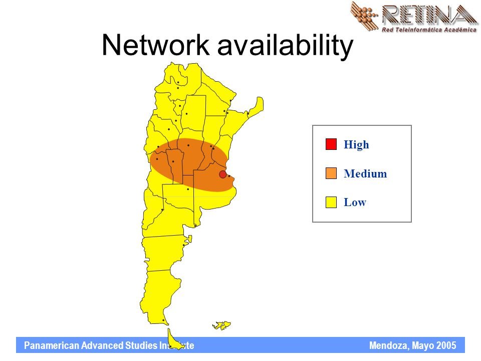 Panamerican Advanced Studies Institute Mendoza, Mayo 2005 Network availability High Medium Low